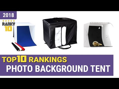 Best Photo Background Tent Top 10 Rankings, Review 2018 & Buying Guide