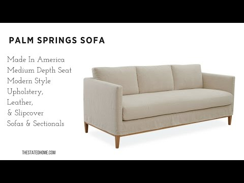 Palm Springs Sofa - Upholstery, Slipcover, & Leather The Stated Home American Made Furniture