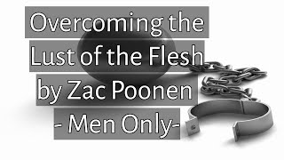 Overcoming the Lust of the Flesh by Zac Poonen   Men Only   Must Watch