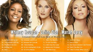 Whitnay Houston, Celine Dion, maria Carey - Greatest Hits Full Live Best Of World Divas