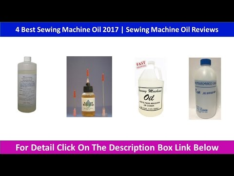 4 Best Sewing Machine Oil 2017 | Sewing Machine Oil Reviews