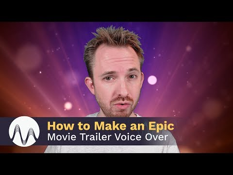 How to Make an Epic Movie Trailer Voice