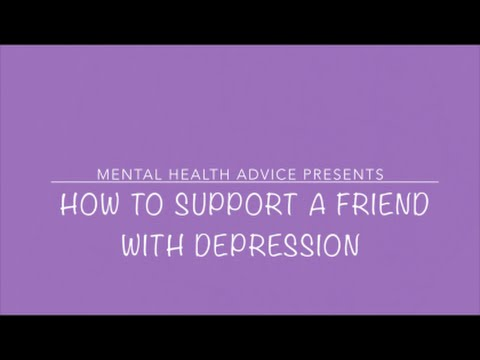 How to support a friend with Depression.