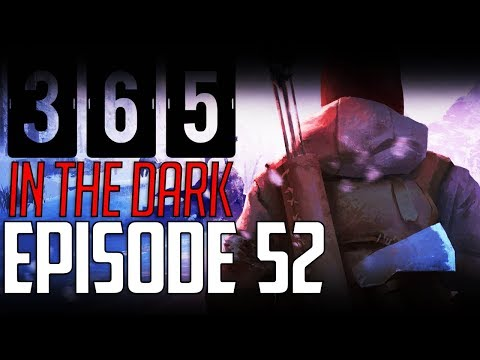 Let's Play THE LONG DARK    A YEAR IN THE DARK    Episode 52