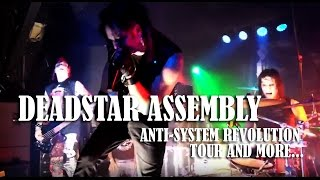 Deadstar Assembly: The Anti-System Revolution Tour & More...