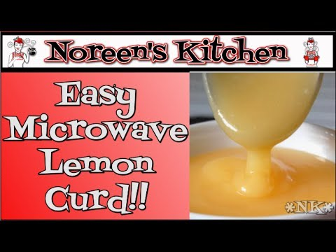 Easy Microwave Lemon Curd Recipe ~ Noreen's Kitchen