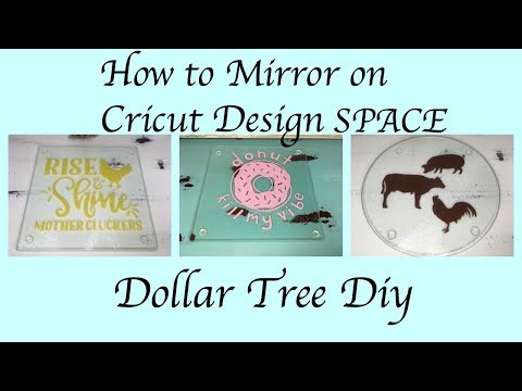 HOW TO MIRROR IMAGE ON CRICUT DESIGN SPACE | DOLLAR TREE DIY