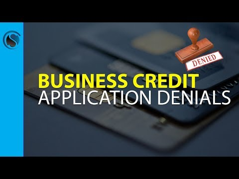 The 7 Most Common Reasons Business Credit Applications are Denied