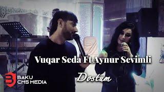 Vuqar Seda Ft Aynur Sevimli  - Dostum 2019 Video HD