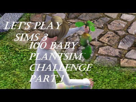 Let's Play The Sims 3 - 100 Baby PlantSim Challenge - Part 1 - Introduction!