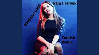 Mawjouaa Galbi (Turkish Remix)