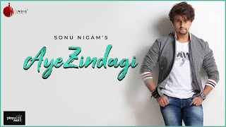 Aye Zindagi Official Video - Sonu Nigam | ft. Sidhant | Indie Music Label | Sony Music India