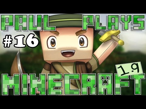Paul Plays Minecraft 1.9 - E16 - Nether Fortress! (Minecraft Survival)