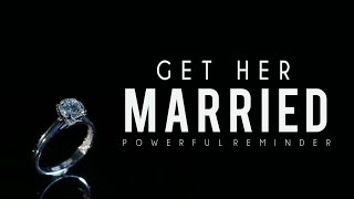 Get Her Married ᴴᴰ - Powerful Reminder