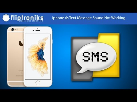 Iphone 6s Text Message Sound Not Working Fix - Fliptroniks.com