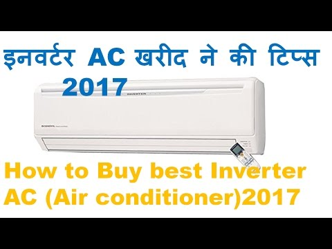 Hindi How to Buy Best Budget Inverter AC In India 2017 Tips For inverter Air conditioner