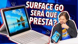 SURFACE GO: SERÁ QUE PRESTA?