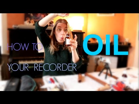 OILING and CLEANING your recorder!