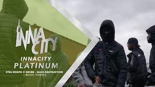 #706 DonPk x Devbk - Mass Destruction [ Music Video ] InnaCityUK | #Platinum