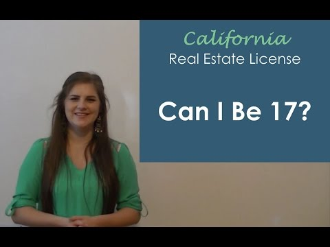 Can I Be 17 to Apply for a California Real Estate License?