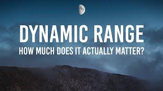 Dynamic Range - Does it matter?