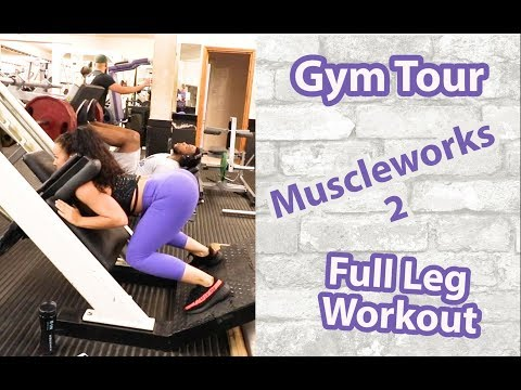 Gym Tour // Muscleworks 2 // Full Leg Day Workout