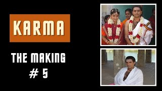KARMA - The making #5 - Behind the scenes and the making of KARMA