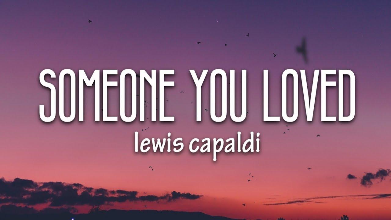 "Lewis Capaldi - Someone You Loved """