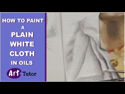How to Paint a Plain White Cloth in Oils