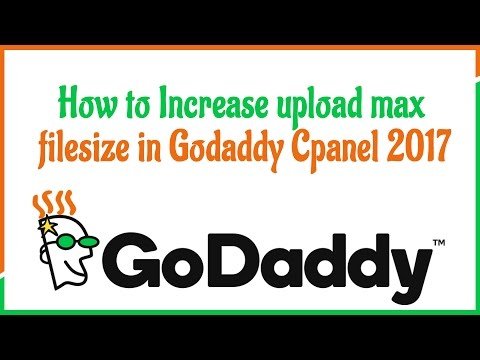 How to Increase upload max filesize in Godaddy Cpanel 2017