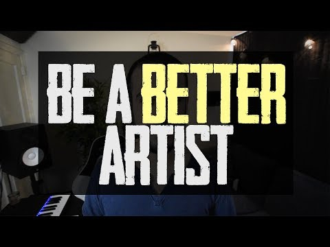 How to Become a Better Producer/Artist