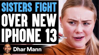 SISTERS FIGHT Over New iPhone 13, What Happens Is Shocking | Dhar Mann
