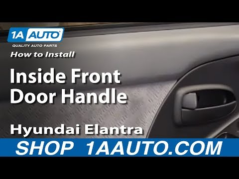 How To Install replace Inside Front Door Handle 2001-06 Hyundai Elantra