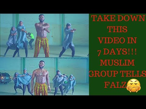 TAKE DOWN THIS VIDEO IN 7 DAYS || MUSLIM GROUP TELLS FALZ || RANT