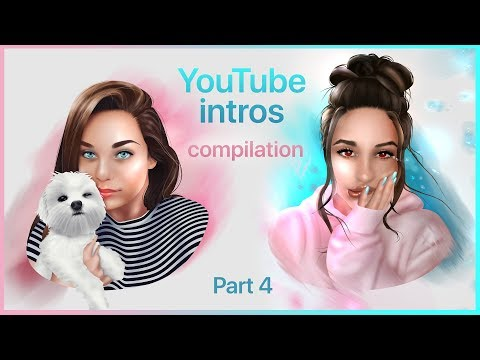 YouTube INTROS Compilation [PART 4]