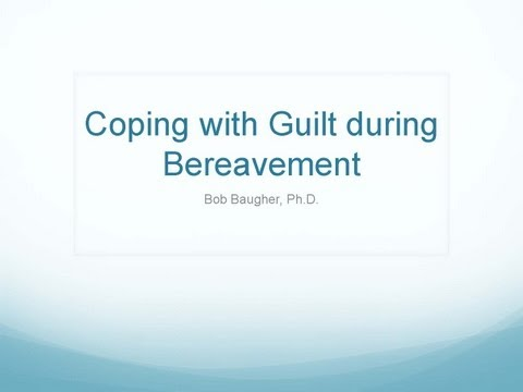 Coping with Guilt During Bereavement
