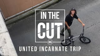 In The Cut - United 'Incarnate' Trip: DIG BMX
