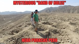 """The Mysterious """"Band Of Holes"""" Near Paracas Peru"""