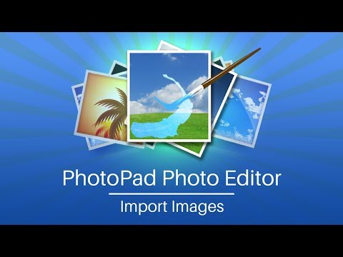PhotoPad Photo Editor Tutorial | Importing Images