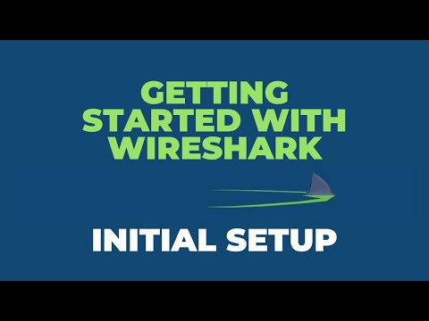 Getting Started With Wireshark - Initial Setup