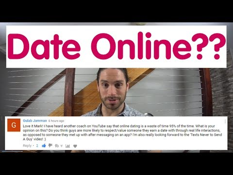 Is Online Dating Worthwhile - Ask Mark #33