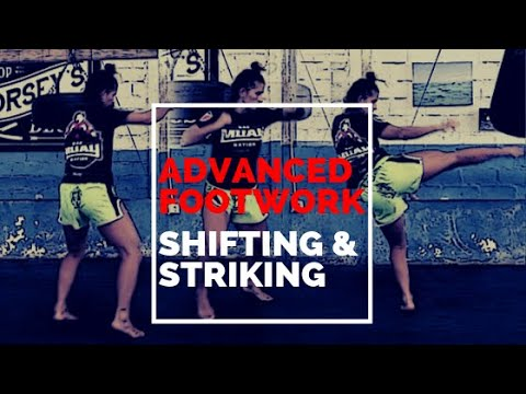 Advanced Footwork for Muay Thai: Shifting & Striking