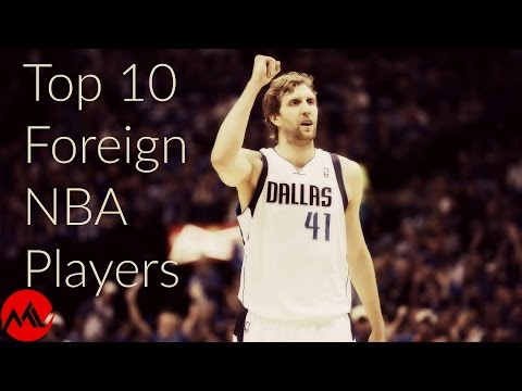 Top 10 Foreign NBA Players of All Time