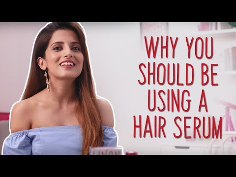 8 REASONS Why It's So Essential To Use a Hair Serum In Your Hair Care routine/ Why To Use Hair Serum