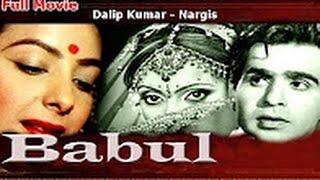 BABUL - Dilip Kumar, Nargis
