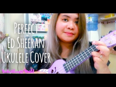 Ed Sheeran - Perfect Ukulele Cover - BubuChang's World