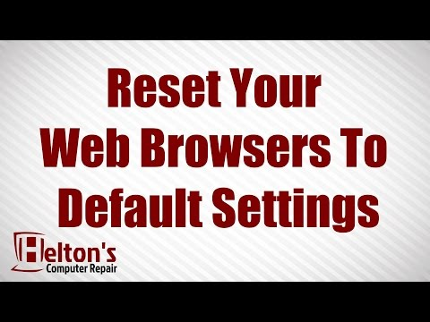 Reset Your Web Browser To Its Default Settings - Chrome - Firefox - Internet Explorer
