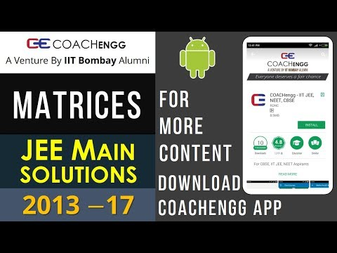 JEE Main Problems   MATRICES   2013 to 2017   Chapterwise Solutions - By Nitesh Choudhary
