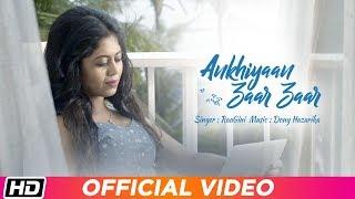 Ankhiyaan Zaar Zaar | RaaGini | Dony Hazarika | Goldie Sohel | Latest Hindi Song 2018