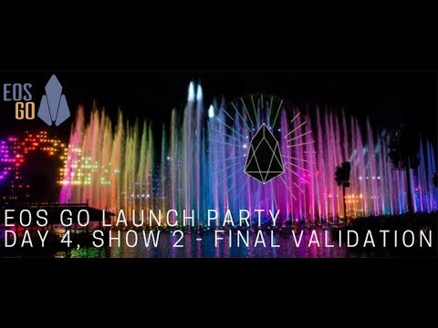 EOS Go Launch Party - Day 4, Show 2 of 2 - Final Validation